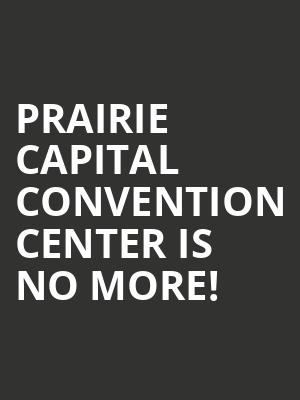 Prairie Capital Convention Center is no more